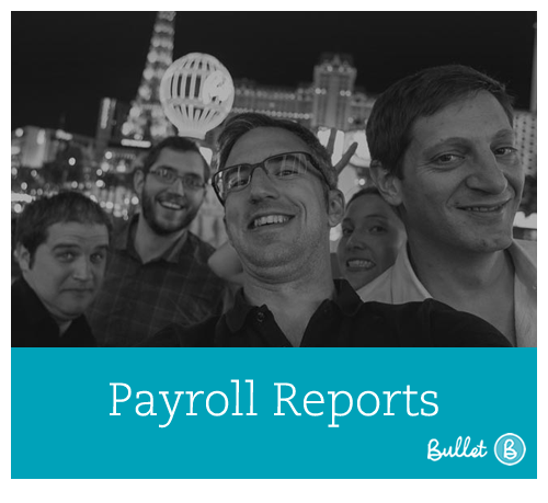 Payroll Reports - How to create reports in Bullet free online payroll software